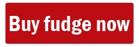buy fudge now